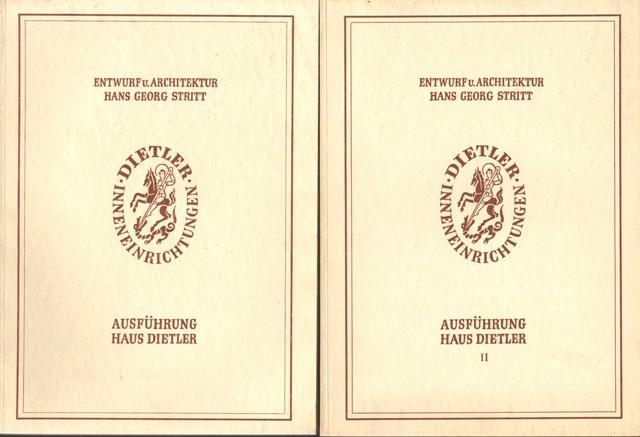 Dietler Inneneinrichtungen. Entwurf und Architektur Hans Georg Stritt. Ausführung Haus Dietler. Band I und II.