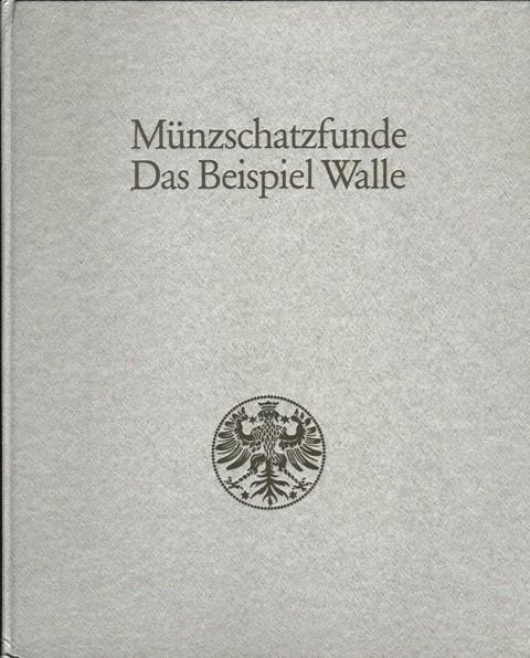 Münzschatzfunde. Das Beispiel Walle. Herausgegeben von der Deutschen Bundesbank.
