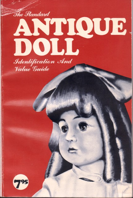 Antique doll. The Standart. Identification and value Guide 1700 - 1935.