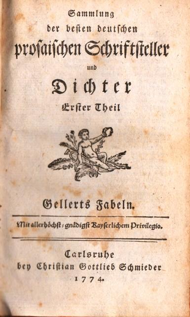 Sammlung der besten deutschen prosaischen Schriftsteller und Dichter. Erster Theil. Gellerts Fabeln.