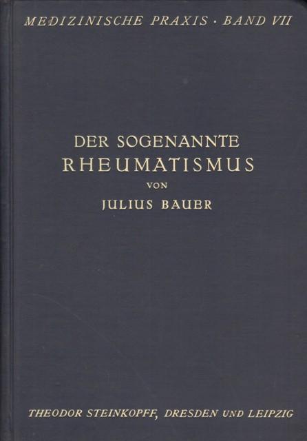 Bauer, Dr. Julius, Der sogenannte Rheumatismus.