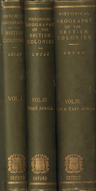 A Historical Geography of the British Colonies. Vol. I, III und IV, Part I und II.