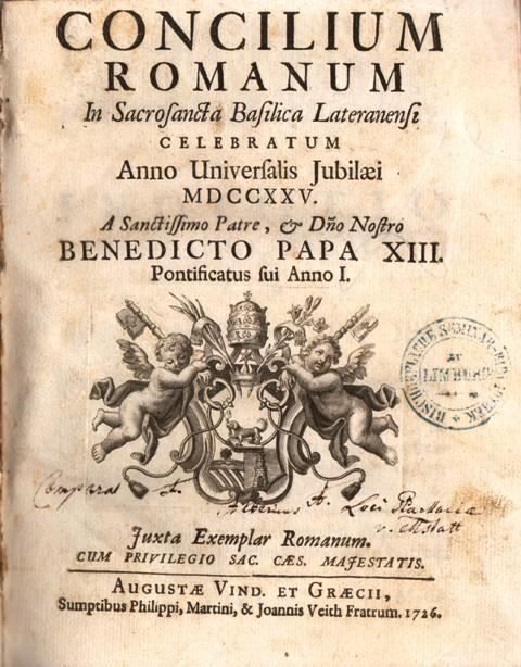Concilium Romanum. In Sacrosancta Basilica Lateranensi Celebratum Anno Universalis Jubilaei MDCCXXV A Sanctissimo Patre, & Domino Nostro Benedicto Papa XIII. Pontificatus sui Anno I.