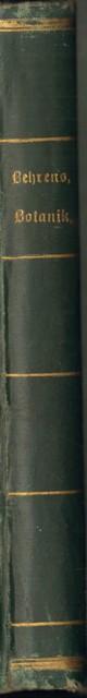 Methodisches Lehrbuch der Allgemeinen Botanik für höhere Lehranstalten. Nach dem neuesten Standpunkte der Wissenschaft.