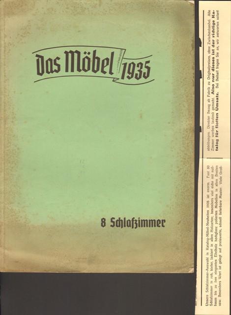 8 Schlafzimmer aus dem Werk: Das Möbel 1935. 40 Entwürfe neuzeitlicher Schlaf-, Wohn-, Herren-, Speisezimmer, Küchen und 19 Kleinmöbel.