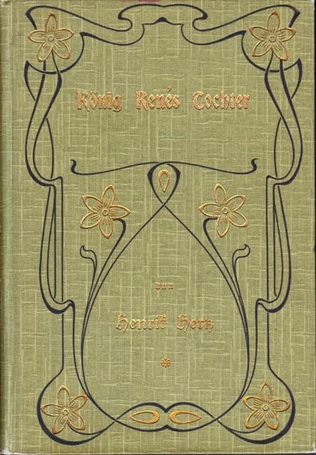 König Renés Tochter. Lyrisches Drama in einem Aufzug.