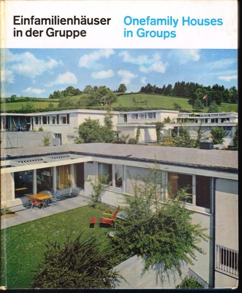 Einfamilienhäuser in der Gruppe. Onefamily Houses in Groups. Eine Beispielsammlung. A collection of examples.