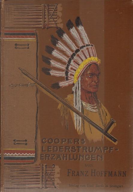 Cooper, James Fenimore, Lederstrumpf-Erzählungen.