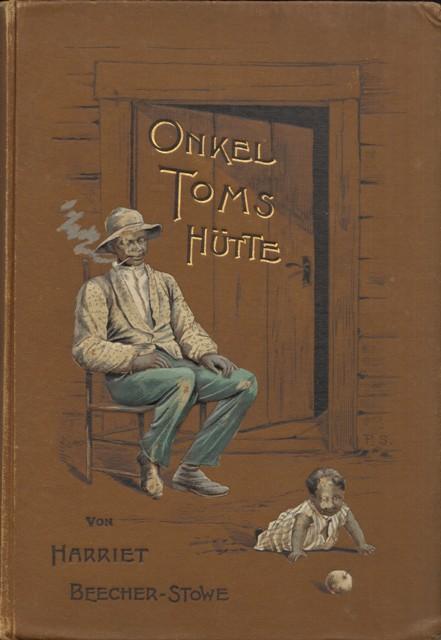 Beecher-Stowe, Harriet, Onkel Toms Hütte oder Negerleben in den Sklavenstaaten von Amerika.