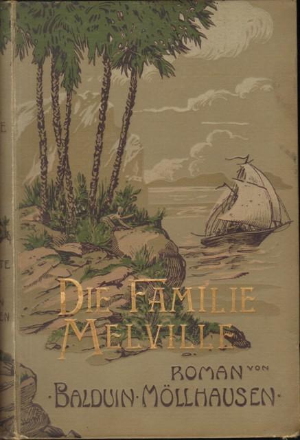 Möllhausen, Balduin, Illustrierte Romane. Reisen und Abenteuer. Erste Serie, Band 10: Die Familie Melville.