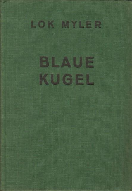 Blaue Kugel. Roman eines phantastischen Abenteuers.