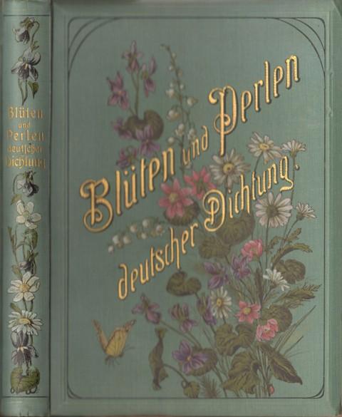 Blüten und Perlen deutscher Dichtung . Für Frauen ausgewählt von Frauenhand.