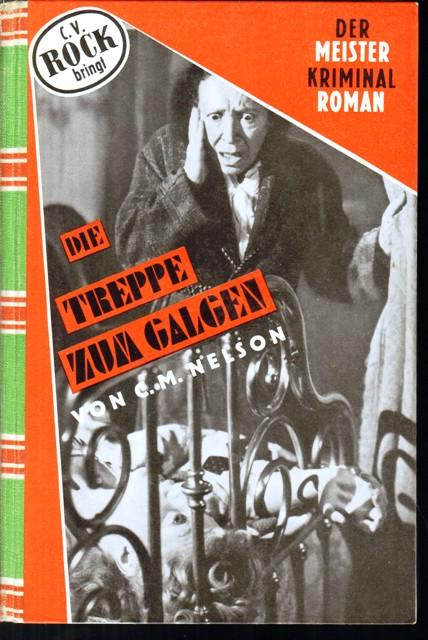 Nelson, C. M., Treppe zum Galgen. Kriminalroman.