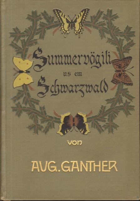 Ganther, August, Summervögili us em Schwarzwald. Gedichte in niederalemannischer Mundart.