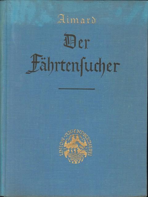Der Fährtensucher. Eine Erzählung aus Wald und Prärie.