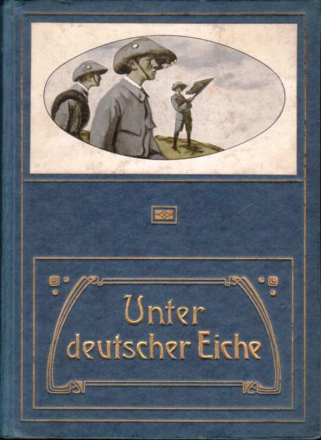 Ohorn, Anton, Unter deutscher Eiche. Acht Geschichten, erzählt für die reifere Jugend.