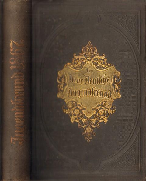 Franz Hoffmanns neuer Deutscher Jugendfreund für Unterhaltung und Veredlung der Jugend. Jahrgang 1867.