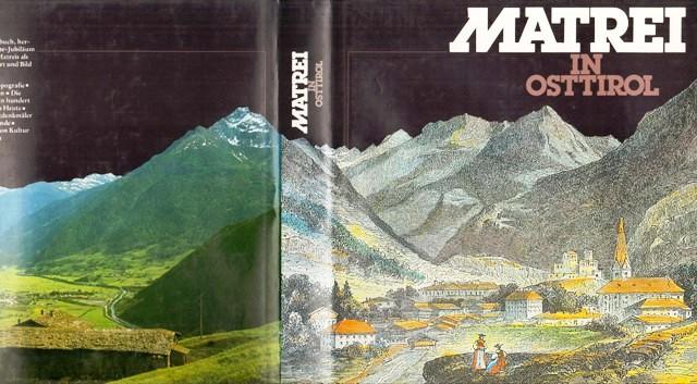 Matrei in Osttirol. Ein Gemeindebuch zum 700-Jahr-Jubiläum der ersten Erwähnung als Markt 1280 - 1980.