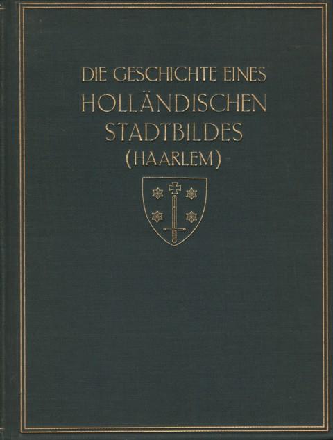 Die Geschichte eines holländischen Stadtbildes (Kultur und Kunst), (Haarlem).