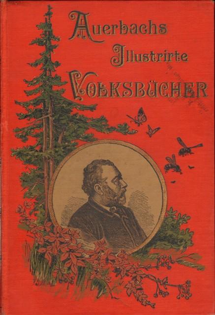 Deutsche illustrirte Volksbücher. Einbandtitel: Auerbachs illustrirte Volksbücher. 3. Band.