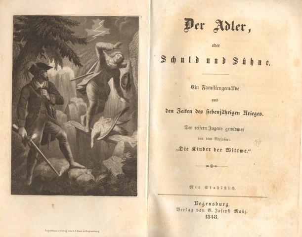 Der Adler, oder Schuld und Sühne. Ein Familiengemälde aus den Zeiten des siebenjährigen Krieges.