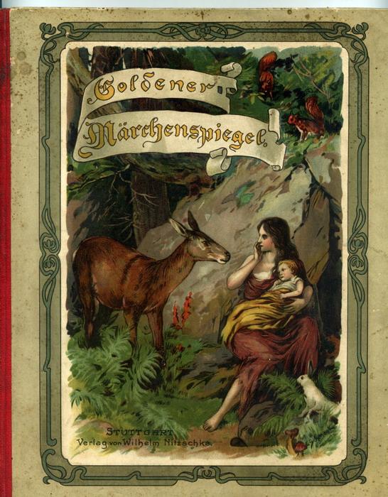 Goldener Märchenspiegel. Schöne Märchen und Geschichten der Jugend erzählt. Ausgewählt von der Märchentante.