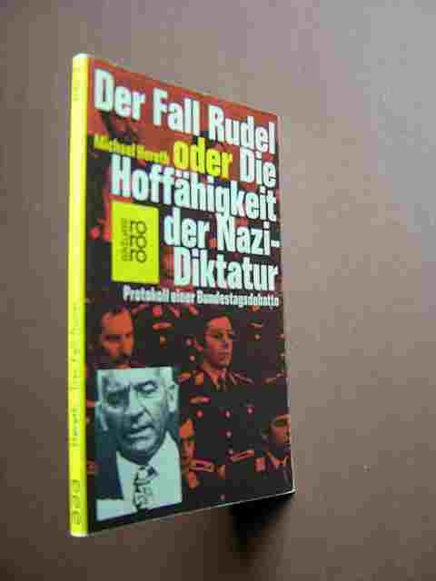Der Fall Rudel oder Die Hoffähigkeit der Nazi-Diktatur. Protokoll einer Bundestagsdebatte. Originalausgabe.