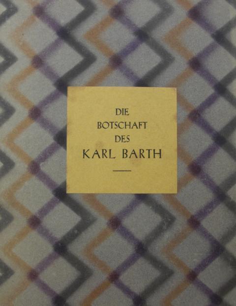 Die Botschaft des Karl Barth Für Christus und die Gemeinde