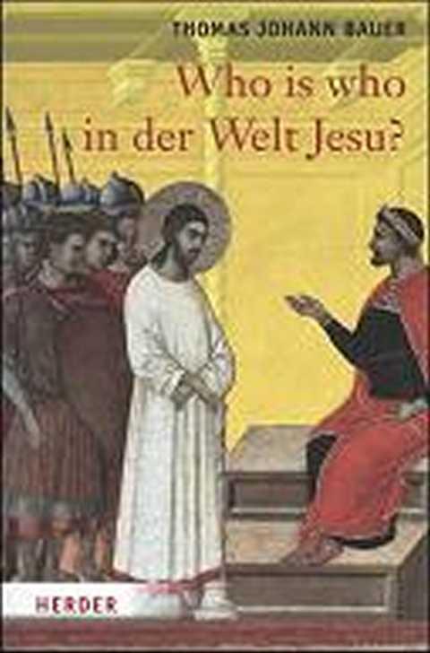 Who is who in der Welt Jesu? 1. Auflage