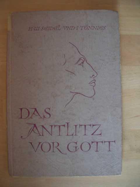 Das Antlitz vor Gott von H.Wolfgang Seidel und I. Tönnies : 7. - 13. Tausend :