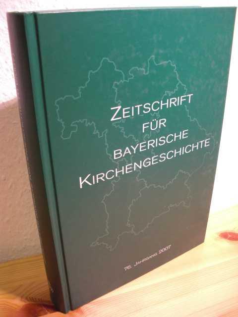 Zeitschrift für bayerische Kirchengeschichte. 76. Jahrgang 2007.
