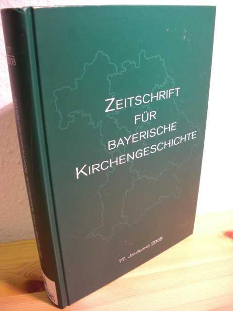 Zeitschrift für bayerische Kirchengeschichte. 77. Jahrgang 2008.