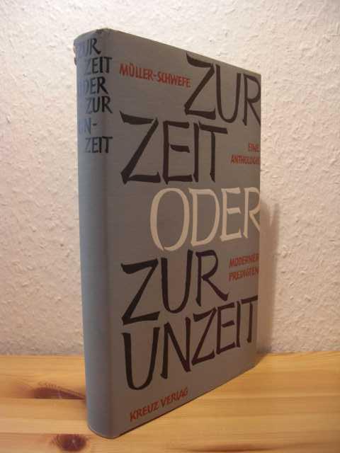 Religion - Müller-Schwefe, Hans-Rudolf   : Zur Zeit oder zur Unzeit : Eine Anthologie moderner Predigten. 1. Auflage :