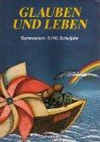 Glauben und Leben. Ausgabe für Gymnasien Schuljahr 9/10.