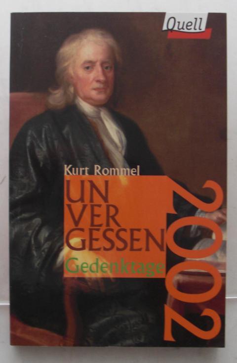 Unvergessen - Gedenktage 2002. Kalender Herausgegeben von Kurt Rommel Keine Angaben