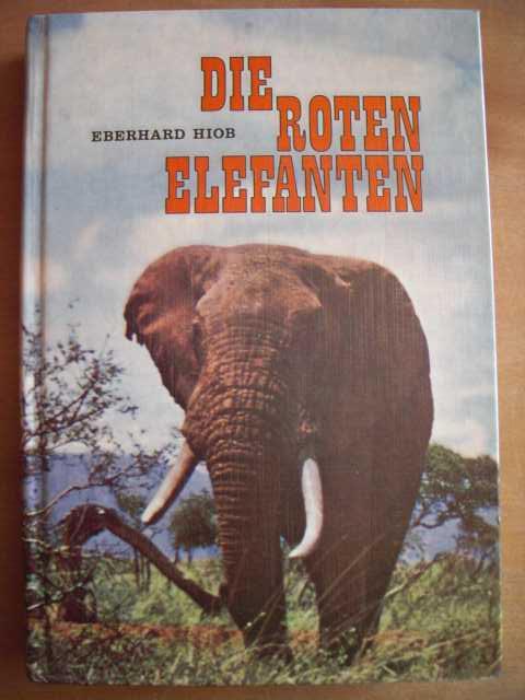 Die roten Elefanten. Von wilden Tieren, ihren Freunden und Feinden. Erste Auflage.