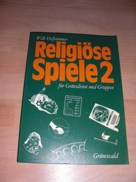 Religiöse Spiele für Gottesdienst und Gruppen, Bd.2 Mit Zeichnungen von Andreas Wittig.