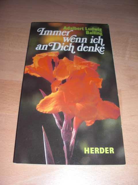 Immer wenn ich an dich denke. Fotogr. u. Gestaltung Werner Bleyer, Herderbücherei : Sonderband