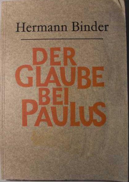 Der Glaube bei Paulus : erste Auflage :