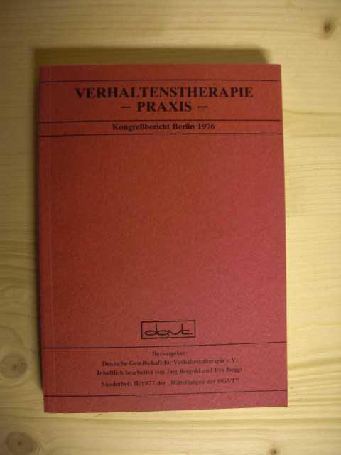 Verhaltenstherapie - Praxis - Kongreßbericht Berlin 1976. Tagungsthemen: Soziale Kompetenz / Selbstkontrolle / Psychosomatik und Alkoholismus / Sprechstörungen / Heimerziehung und Schule / Depression und Angst. erste Auflage :