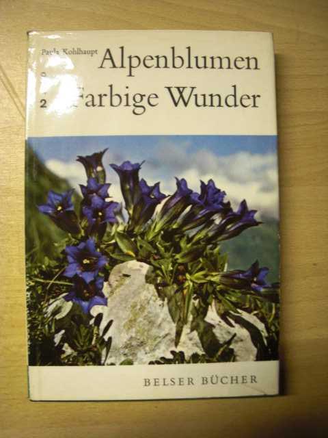 Alpenblumen : farbige Wunder. Band 2 : Alpenblumen in ihrer Umwelt und in Volksleben. Erste Auflage.