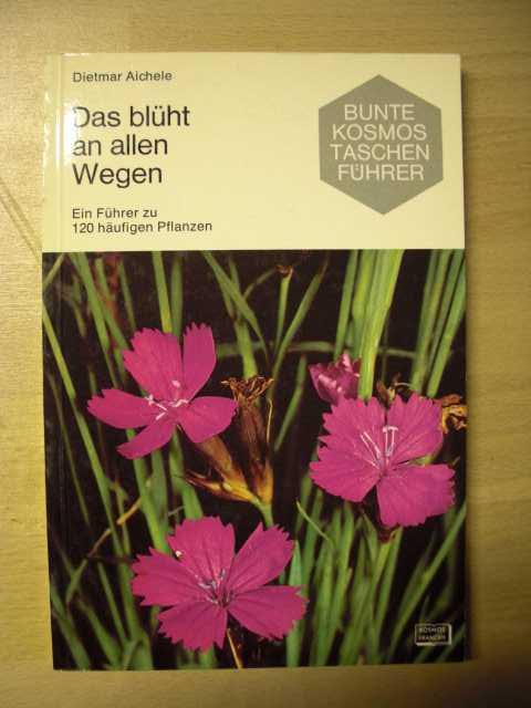 Das blüht an allen Wegen. Ein Führer zu 120 häufigen Pflanzen. Zweite Auflage.