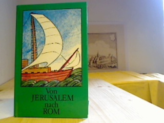 Von Jerusalem nach Rom: Apostelgeschichte Herausgegeben vom Internationalen Ökumenischen Arbeitskreis für Taubstummenseelsorge. Erste Auflage.