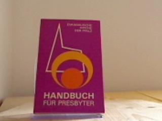 Handbuch für Presbyter. Evangelische Kirche der Pfalz (Protestantische Landeskirche) / hrsg. vom Landeskirchenrat in Speyer