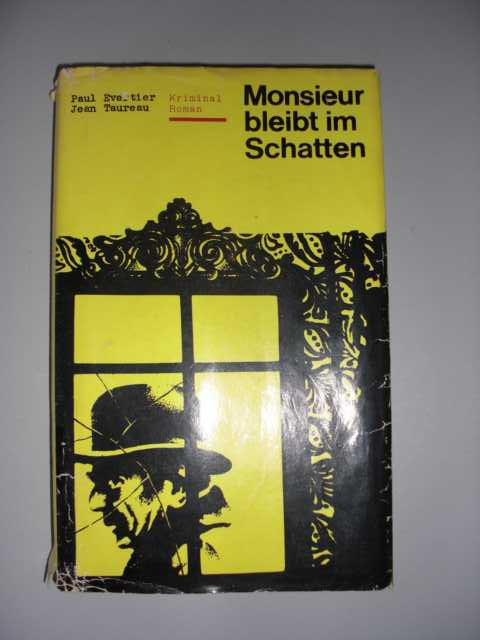 Monsieur bleibt im Schatten : Kriminalroman : Vierte Auflage :