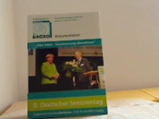 Alter leben - Verantwortung übernehmen. 9. Deutscher Seniorentag. Kongress mit Ausstellung SenNova. 8.-10- Juni 2009 in Leipzig. Publikation Nr. 25.