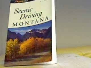Scenic Driving Montana. Falcon Guides Scenic Driving.