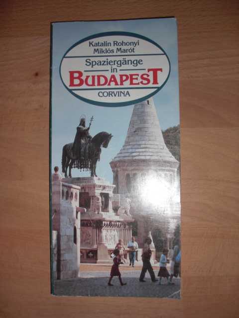 Spaziergänge in Budapest : Katalin Rohonyi : Deutsch von Valér Nagy : 5., verb. Auflage :