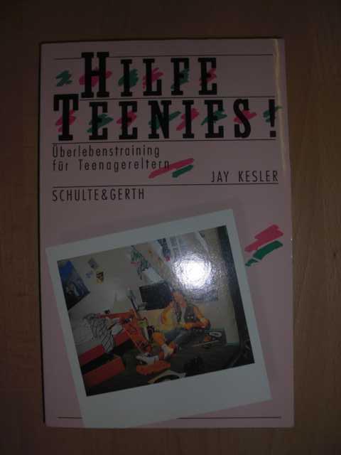 Hilfe, Teenies! : Überlebenstraining für Teenagereltern : Aus dem Amerikan. übers. von Beate Peter : 2. Auflage :