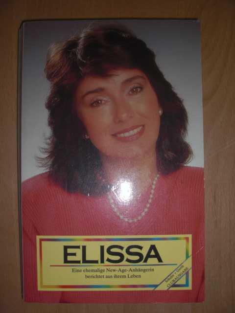 Elissa : eine ehemalige New-Age-Anhängerin berichtet aus ihrem Leben : Erste Auflage : Schulte+Gerth Clubausgabe :